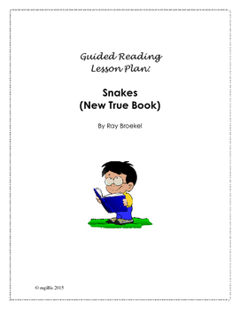 Guided Reading Lesson Plan: Snakes by Ray Broekel
