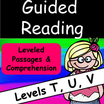 Guided Reading Levels T,U, and V: Passages and Practice