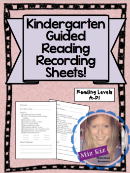 Guided Reading Recording Sheets- Kindergarten Levels A-D!