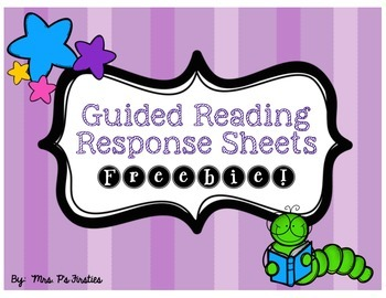 Guided Reading Response Sheets {{FREEBIE!}}