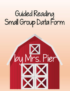 Guided Reading Small Group Data Form