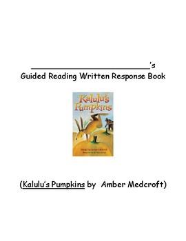 Guided Reading Written Response Booklet for Kalulu's Pumpk
