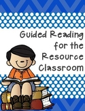 Guided Reading for the Resource Classroom