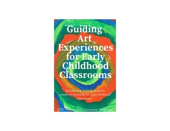 Guiding Art Experiences for Early Childhood Classrooms