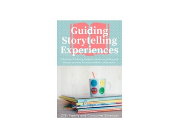 Guiding Storytelling Experiences in Early Childhood Classrooms