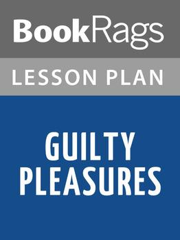 Guilty Pleasures Lesson Plans