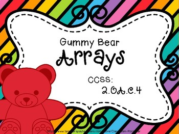 Gummy Bear Arrays