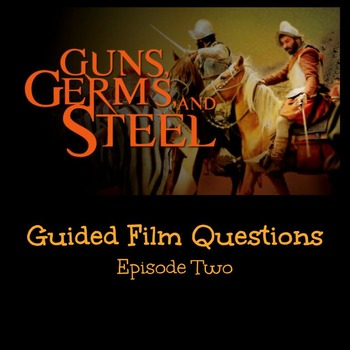 Guns, Germs and Steel Documentary Questions