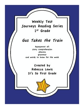 Gus Takes the Train Assessment from Journeys Reading Series