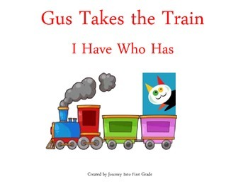Gus Takes the Train I Have Who Has (Journeys Common Core R