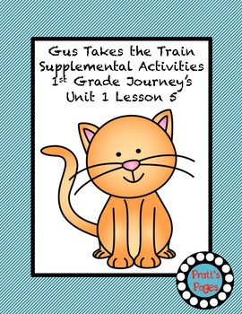 Gus Takes the Train Supplemental Activities for Journey's