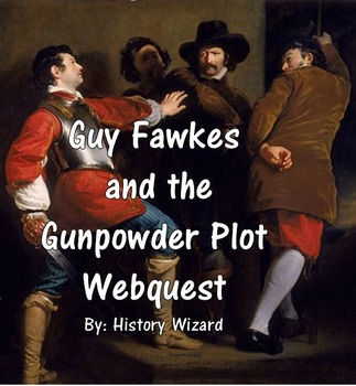 Guy Fawkes and the Gunpowder Plot Webquest