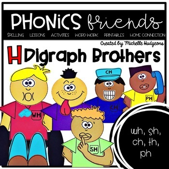 H Brothers Digraphs (ph, sh, wh, th, ch)