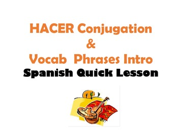 HACER (to do) Conjugation and Vocab Phrases Intro: Spanish