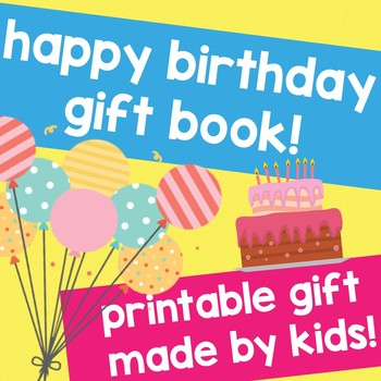 Printable BIRTHDAY GIFT BOOK! Made by Kids with LOVE! All