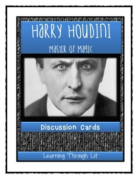 HARRY HOUDINI Master of Magic  - Discussion Cards