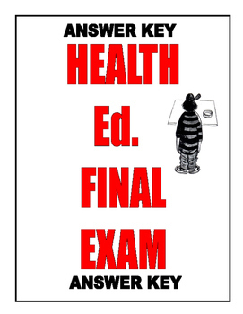 HEALTH Ed. FINAL EXAM   ANSWER KEY  95- QUESTIONS   2 BCRs