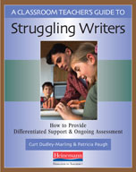 A Classroom Teacher's Guide to Struggling Writers: How to