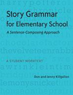 Story Grammar for Elementary School: A Sentence-Composing