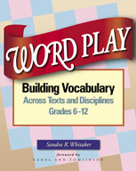 Word Play: Building Vocabulary Across Texts and Discipline