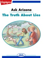 Ask Arizona: The Truth About Lies