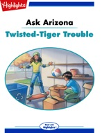Ask Arizona: Twisted Tiger Trouble