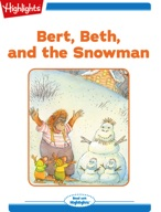 Bert, Beth, and the Snowman