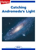Catching Andromeda's Light