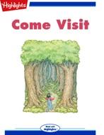 Come Visit!