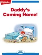 Daddy's Coming Home!