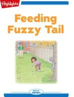 Feeding Fuzzy Tail