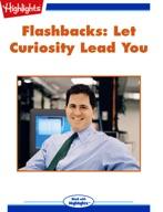 Flashbacks - Let Curiosity Lead You