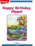 Happy Birthday, Hippo!
