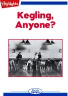 Kegling, Anyone?