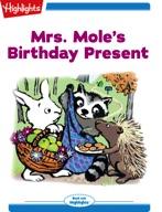 Mrs. Mole's Birthday Present