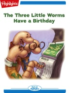 The Three Little Worms Have a Birthday
