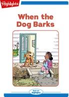 When the Dog Barks