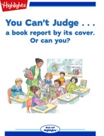 You Can't Judge... a book report by its cover. Or can you?