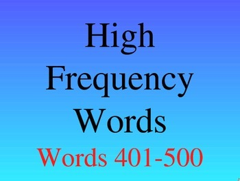HIGH FREQUENCY WORDS (401- 500)