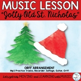 """""""Jolly Old St. Nicholas"""" Orff, Kodaly, Recorder, Guitar So"""