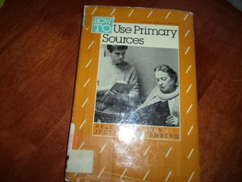 HOW TO USE PRIMARY SOURCES ISBN -0-531-04674-5