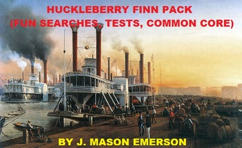 HUCKLEBERRY FINN PACK! (FUN SEARCHES, TESTS, COMMON CORE,