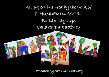 HUNDERTWASSER : BUILD A CITYSCAPE, children's art activity