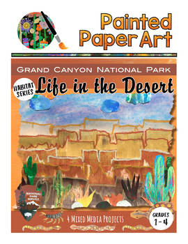 Science and Art: Habitats: Life in the Desert - Grand Cany