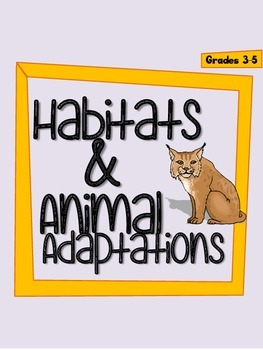 Habitats and Animal Adaptations - Grades 3-5