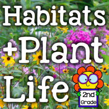 Habitats/Plant Life -10 NGSS Inquiry-Based Science Experim