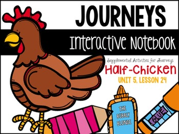 Half-Chicken Unit 5, Lesson 24 Journeys Print & Go