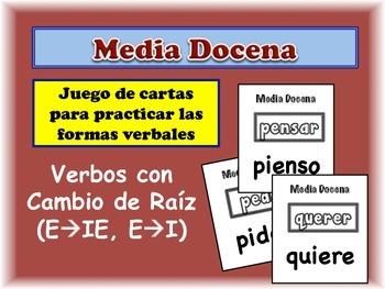Spanish Stem-Change Verbs (e->i/ie) Card Game, Half Dozen