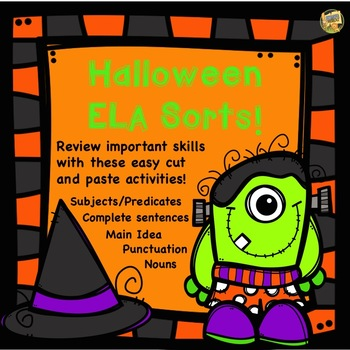 Halloween ELA Sorts - Nouns, Main Idea, Subject/Predicate