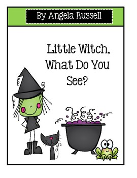 Halloween ~ Little Witch, Little Witch, What Do You See?